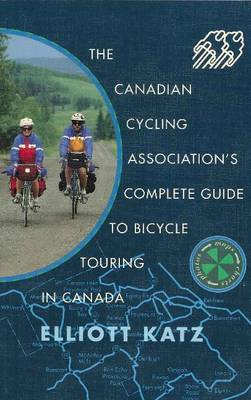 Canadian Cycling Association's Complete Guide to Bicycle Tou (BOK)