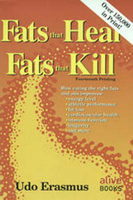 Fats That Heal, Fats That Kill (BOK)
