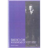 Trust No One: The Secret World of Sidney Reilly (BOK)