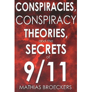 Conspriracies, Conspiracy Theories and the Secrets of 9/11 (BOK)