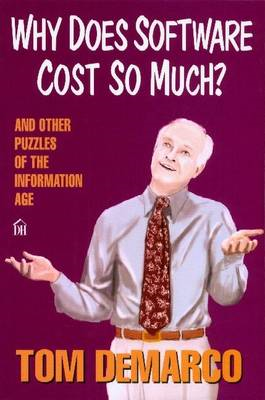 Why Does Software Cost So Much?: And Other Puzzles of the Information Age (BOK)