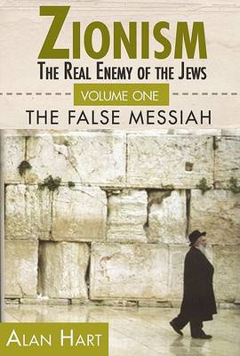 Zionism: Real Enemy of the Jews: v. 1 (BOK)