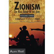 Zionism: Real Enemy of the Jews: v. 3 (BOK)