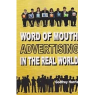 Word of Mouth Advertising in the Real World (BOK)
