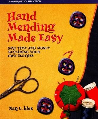 Hand Mending Made Easy: Save Time and Money Repairing Your Own Clothes (BOK)