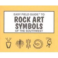 Easy Field Guide to Rock Art Symbols of the Southwest (BOK)