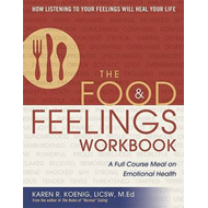 The Food and Feelings Workbook: A Full Course Meal on Emotional Health (BOK)
