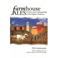 Farmhouse Ales: Culture and Craftsmanship in the Belgian Tradition (BOK)