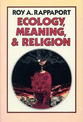 Ecology, Meaning and Religion (BOK)