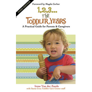 1, 2, 3...The Toddler Years: A Practical Guide for Parents and Caregivers (BOK)
