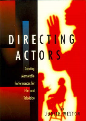 Directing Actors: Creating Memorable Performances for Film and Television (BOK)
