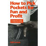How to Pick Pockets for Fun and Profit: A Magician's Guide to Pick Pocket Magic (BOK)