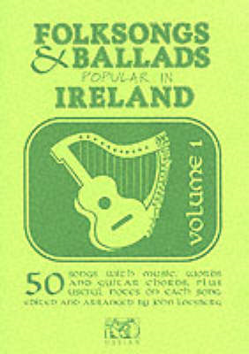 Folk Songs and Ballads Popular in Ireland: v. 1 (BOK)