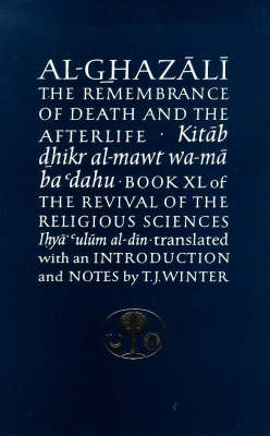 Al-Ghazali on the Remembrance of Death and the Afterlife (BOK)