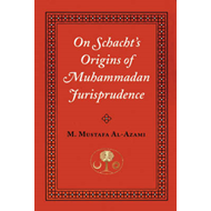 On Schacht's Origins of Muhammadan Jurisprudence (BOK)