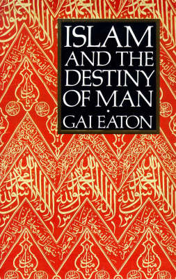 Islam and the Destiny of Man (BOK)