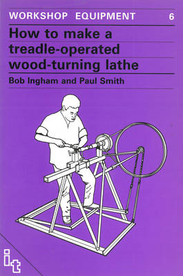 How to Make a Treadle-operated Wood-turning Lathe (BOK)