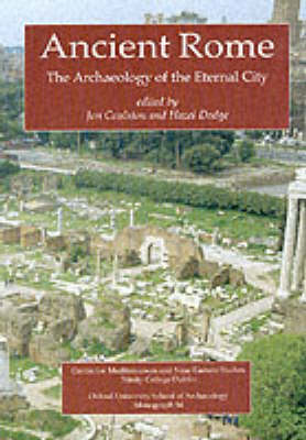 Ancient Rome: The Archaeology of the Eternal City (BOK)