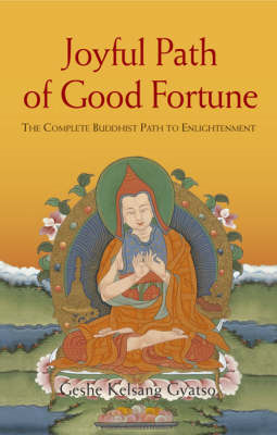 Joyful Path of Good Fortune: The Complete Buddhist Path to Enlightenment (BOK)