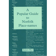A Popular Guide to Norfolk Place Names (BOK)
