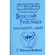 Silver Bough: v. 3: Calendar of Scottish National Festivals - Hallowe'en to Yule (BOK)
