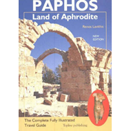 Paphos -- Land of Aphrodite: The Complete Fully Illustrated Travel Guide (BOK)