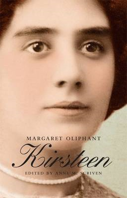 Kirsteen: The Story of a Scotch Family Seventy Years Ago (BOK)