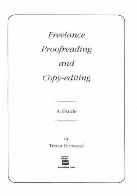 Freelance Proofreading and Copy-editing (BOK)
