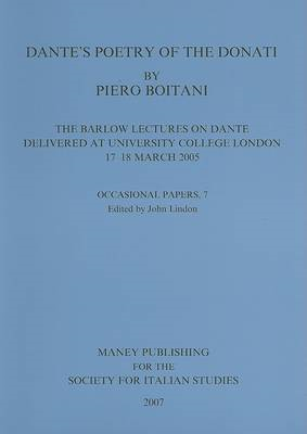 Dante's Poetry of Donati: The Barlow Lectures on Dante Delivered at University College London, 17-18 (BOK)