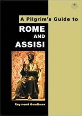 A Pilgrim's Guide to Rome and Assisi: With Other Italian Shrines (BOK)