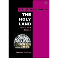 A Pilgrim's Guide to The Holy Land: Israel and Jordan (BOK)