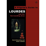 A Pilgrim's Guide to Lourdes: And the Surrounding Area (BOK)