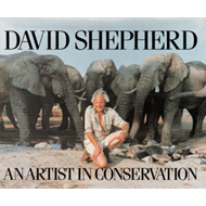 David Shepherd: An Artist in Conservation (BOK)