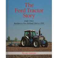The Ford Tractor Story: Pt. 2: Basildon to New Holland 1964-1999 (BOK)