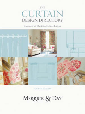 Curtain Design Directory: The Must-have Handbook for All Interior Designers and Curtain Makers (BOK)
