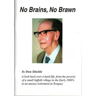 No Brains, No Brawn: a Look Back Over a Hard Life, from the Poverty of a Small Suffolk Village in th (BOK)