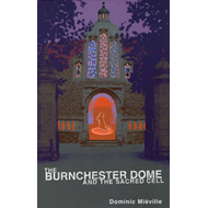 The Burnchester Dome and the Sacred Cell: Adult Cover Edition (BOK)