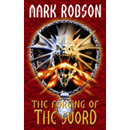 The Forging of the Sword (BOK)