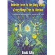 Infinite Love is the Only Truth - Everything Else is Illusio (BOK)