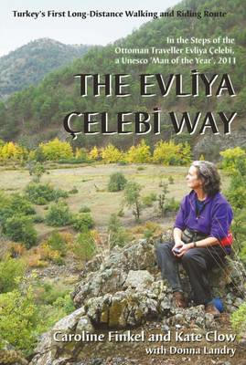 The Evliya Celebi Way: Turkey's First Long-distance Walking and Riding Route (BOK)