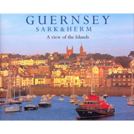 Guernsey Sark and Herm: A View of the Islands (BOK)