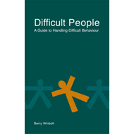 Difficult People: A Guide to Handling Difficult Behaviour (BOK)