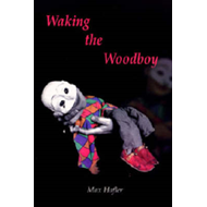 Waking the Woodboy (BOK)