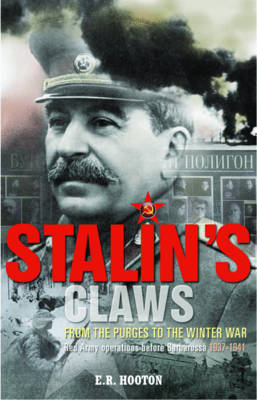Stalin's Claws: From the Purges to the Winter War: Red Army Operations Before Barbarossa 1937-1941 (BOK)