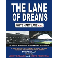 The Lane of Dreams: A Complete History of White Hart Lane (BOK)