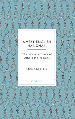 A Very English Hangman: The Life and Times of Albert Pierrepoint (BOK)