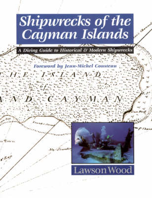 Shipwrecks of the Cayman Islands: A Diving Guide to Historical & Modern Shipwrecks (BOK)