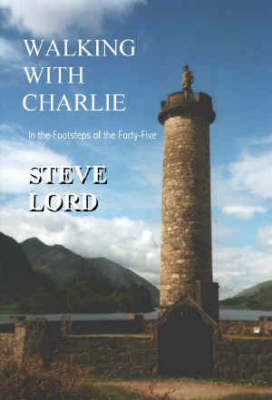 Walking with Charlie: In the Footsteps of the Forty-five (BOK)