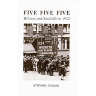 Five Five Five: Holmes and Sutcliffe in 1932 (BOK)