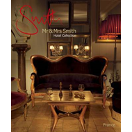 Mr and Mrs Smith Hotel Collection: France (BOK)